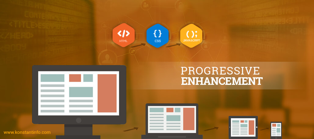 The Developers' Need of Embarking Upon the Idea of Progressive Enhancement