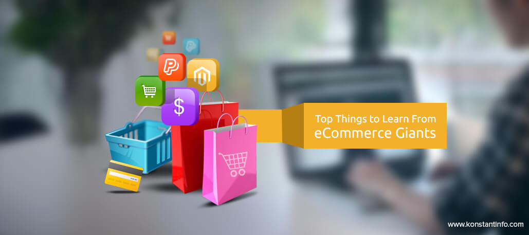 Top Things to Learn from eCommerce Giants