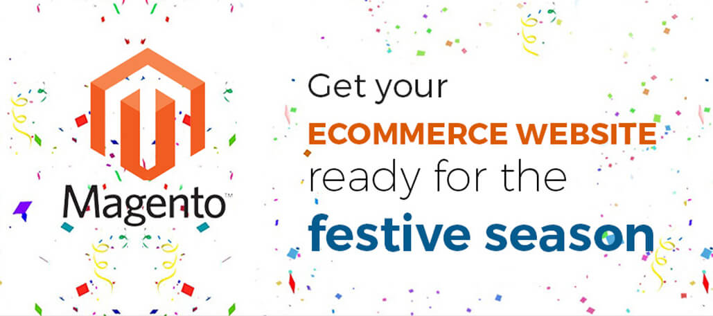 How to Get Your Magento E-Commerce  Store Ready For This Festive Season (Guest Post)