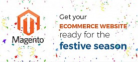 How to Get Your Magento E-Commerce  Store Ready For This Festive Season