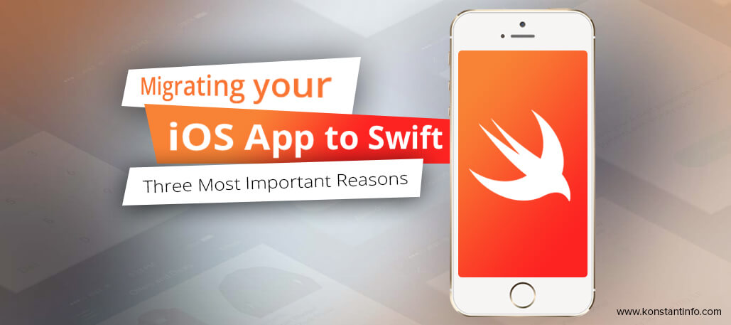 Migrating your iOS App to Swift- Three Most Important Reasons