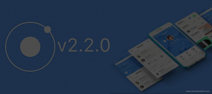 Ionic 2.2.0 Update is Out with Two New Features