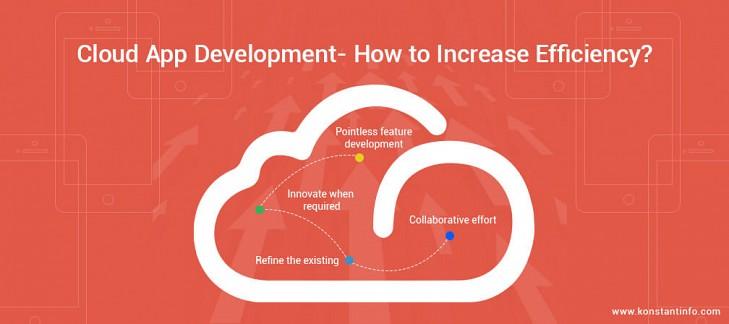 Cloud App Development- How to Increase Efficiency?