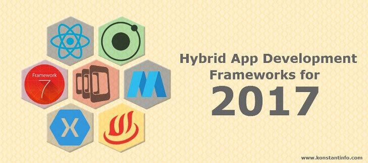 The 7 Best Hybrid App Development Frameworks for 2017