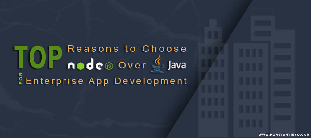 Top Reasons to Choose Node JS Over Java for Enterprise App Development