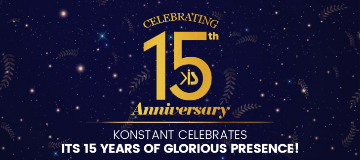 Konstant Celebrates Its 15 Years Of Glorious Presence!