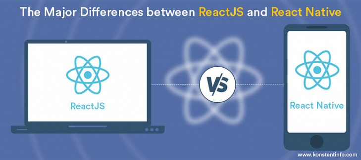 The Major Differences between ReactJS and React Native