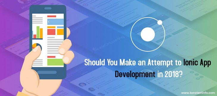 Should You Make an Attempt to Ionic App Development in 2018?