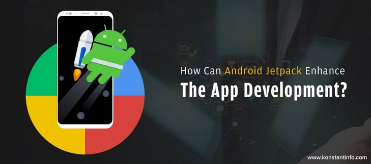How Can Android Jetpack Enhance The App Development?