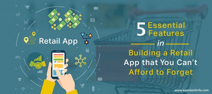 5 Essential Features in Building a Retail App that You Can't Afford to Forget