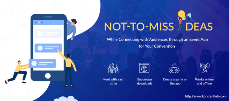 Not-to-miss Ideas While Connecting with Audiences through an Event App for Your Convention