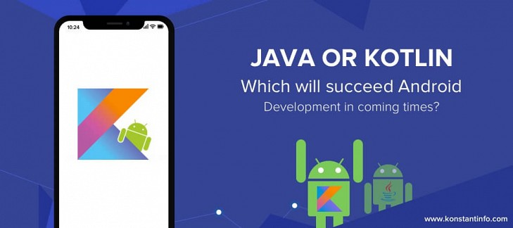 Kotlin vs Java: Which will Succeed Android Development in Coming Times?