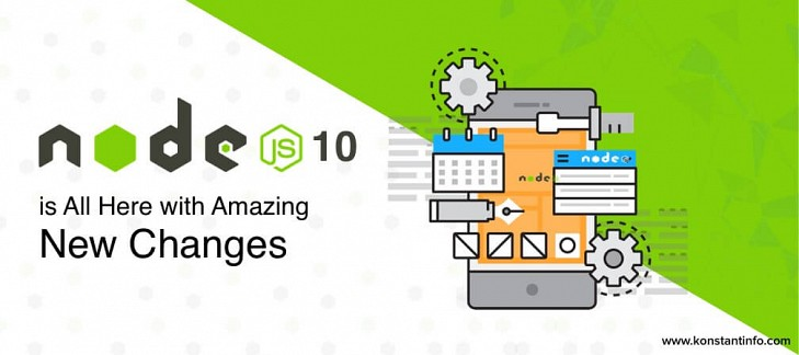 Node.js 10 is All Here with Amazing New Changes
