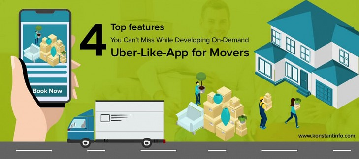 Top 4 Features You Can't Miss While Developing On-Demand App Like Uber for Movers