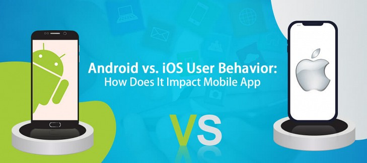 Android vs iOS User Behavior: How Does It Impact Mobile App Development?