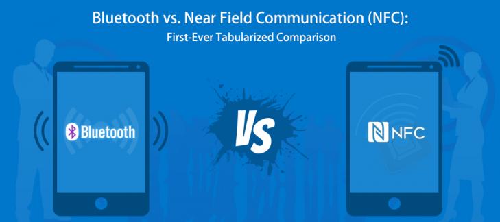 Bluetooth vs. Near Field Communication (NFC): First-Ever Tabularized Comparison