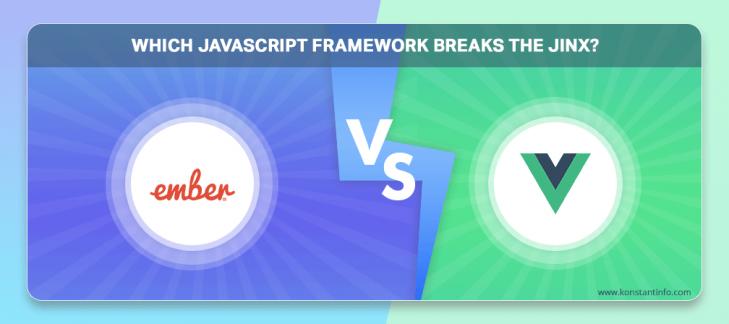 Ember.js vs Vue.js: Which Javascript Framework Breaks the Jinx?