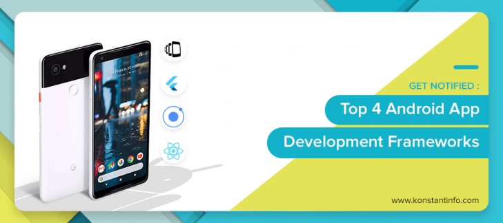 Get Notified: Top 4 Android App Development Frameworks