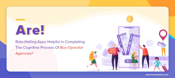Are Ride-Hailing Apps Helpful in Completing The Cognitive Process Of Bus-Operator Agencies?
