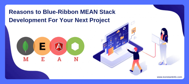 Reasons to Blue-Ribbon MEAN Stack Development for Your Next Project
