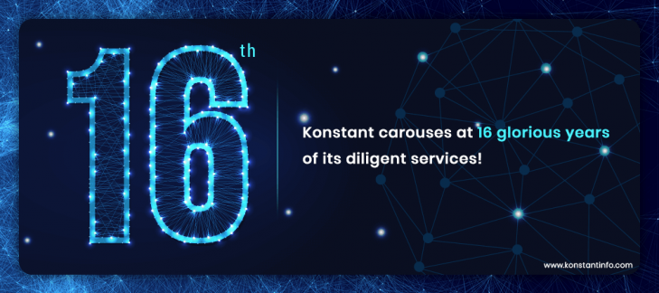 Konstant Carouses at 16 Glorious Years of Its Diligent Services!