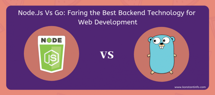 Node.js vs Golang: Faring the Best Backend Technology for Web Development