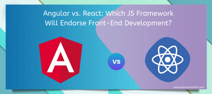 Angular vs React: Which JS Framework Will Endorse Front-End Development?