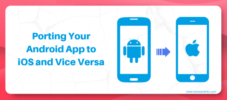 4 Tips for Porting Your Android App to iOS and Vice Versa