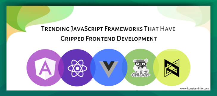 Trending JavaScript Frameworks That Have Gripped Frontend Development