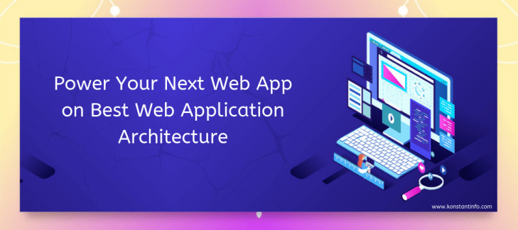 Power Your Next Web App on Best Web Application Architecture