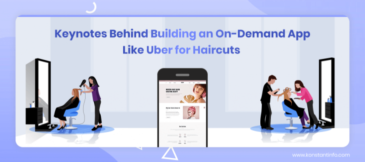Keynotes Behind Building an On-Demand App Like Uber for Haircuts