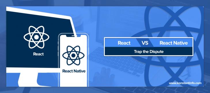 React vs. React Native: Trap the Dispute