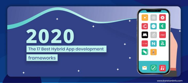 The 17 Best Hybrid App Development Frameworks for 2019