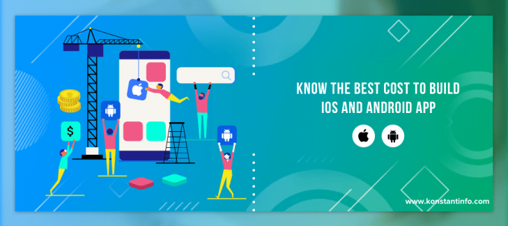 Know the Best Cost to Build iOS and Android App