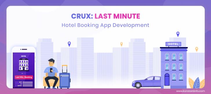 Crux: Last Minute Hotel Booking App Development