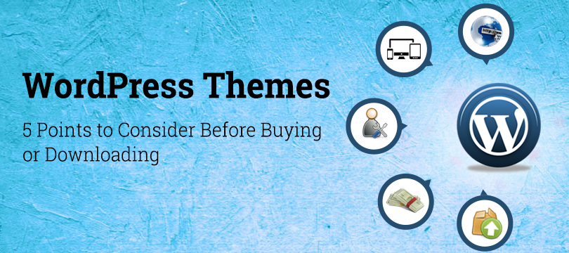 5 points to consider before buying or downloading wordpress theme