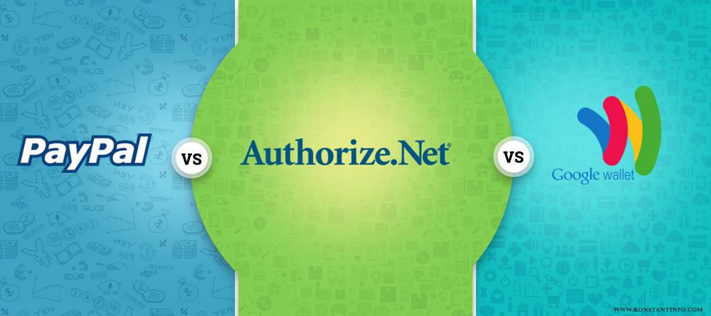 PayPal vs Authorize.net vs Google Wallet