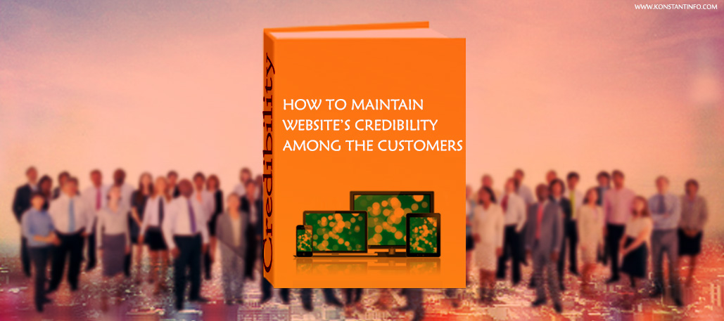 Techniques to Maintain the Credibility of Websites Among the Customers