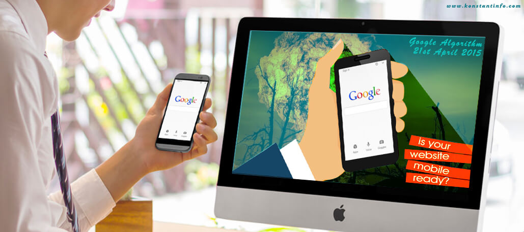 The Mobile-Friendly Algorithm of Google..What You Need to Know?