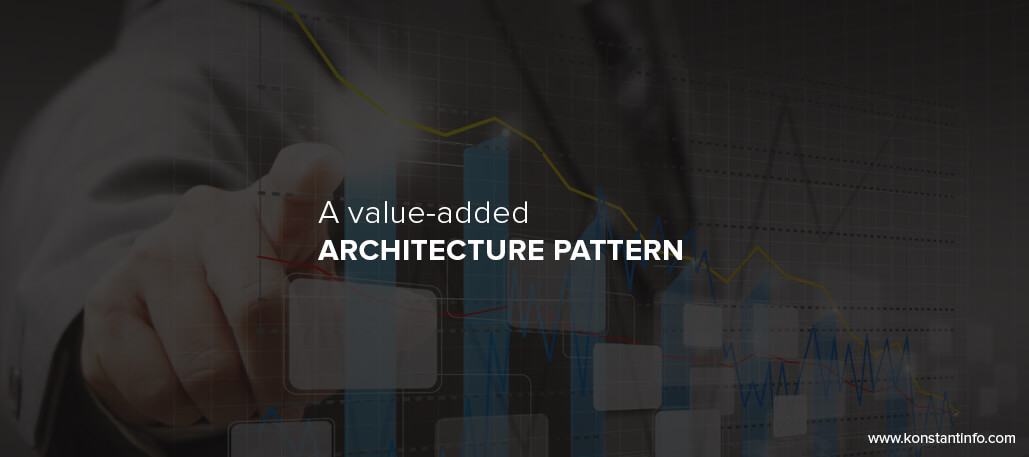 A value added architecture pattern