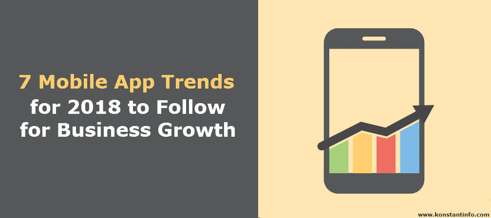 Mobile App Trends Which Will Dominate 2018