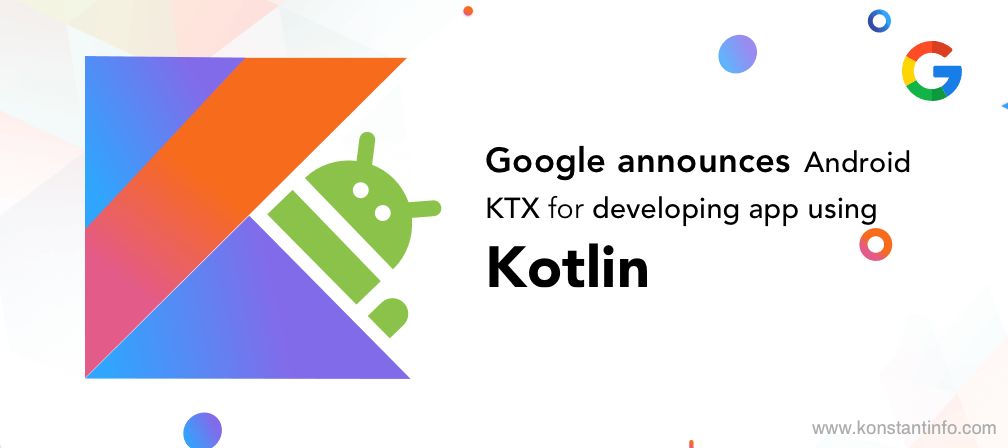 Google Announces Android KTX for Developing App Using Kotlin