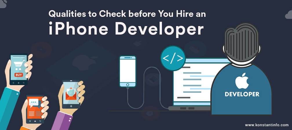 Qualities to Check Before You Hire an iPhone Developer