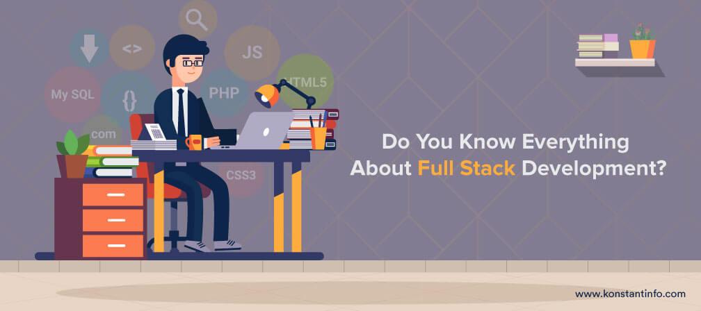 Do You Know Everything About Full Stack Development?
