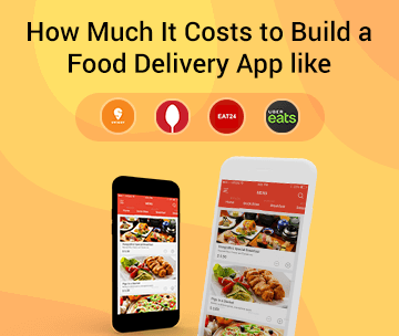 Build a Food Delivery App like Zomato, Swiggy, UberEATS, and Eat24