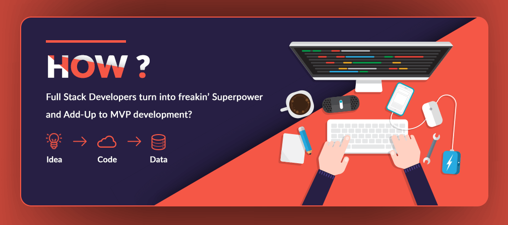 How Full Stack Developers turn into freakin' Superpower and Add-Up to MVP development?