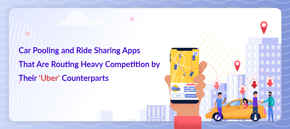 Car Pooling And Ride Sharing Apps That Are Routing Heavy Competition