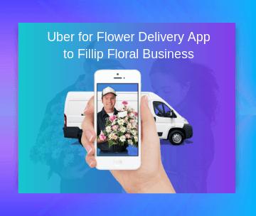 Uber for Flower Delivery App