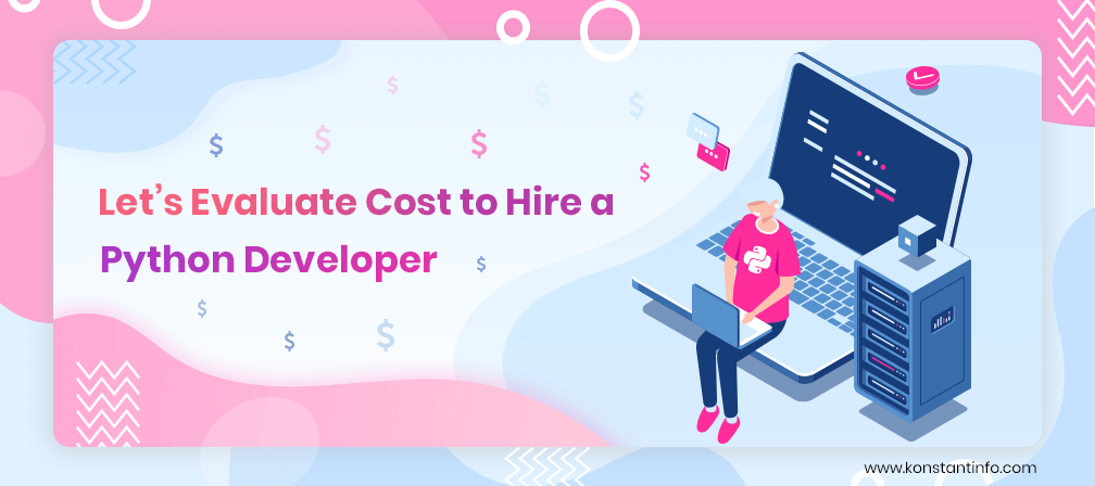 Let's Evaluate Cost to Hire a Python Developer
