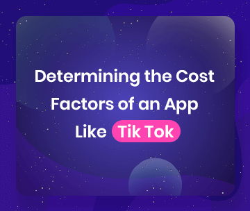 Cost Factors of an App Like Tik Tok
